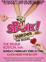 Spank! Harder The Sequel Comes to Boston