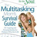 The Multitasking Mom's Survival Guide