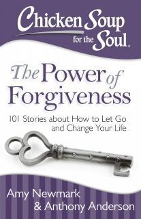 Chicken Soup for the Soul – The Power of Forgiveness