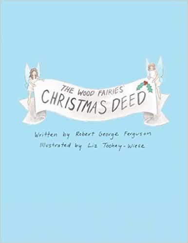 The Wood Fairies Christmas Deed