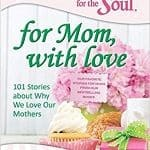 Chicken Soup for the Soul – For Mom with Love