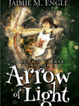 Clifton Chase and the Arrow of Light – Jaimie M. Engle