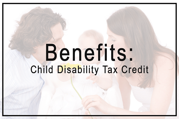 Benefits of the Child Disability Tax Credit for Parents of Children with a Disability