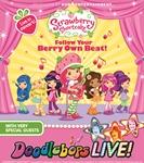 Strawberry Shortcake Follow Your Berry Own Beat Tour