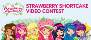 Strawberry Shortcake Video Contest