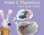 Howard B Wigglebottom Learns About Courage