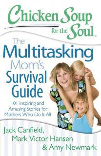 Chicken Soup for the Soul – The Multitasking Mom's Survival Guide