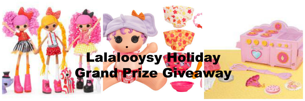 Lalaloopsy Holiday Grand Prize Giveaway