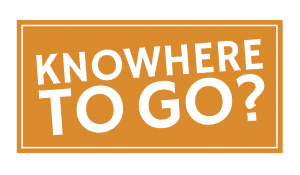Knowhere to Go