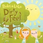 Bobs & Lolo New Album – Dirty Feet