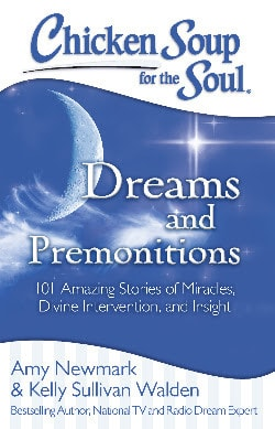 Chicken Soup for the Soul: Dreams and Premonitions