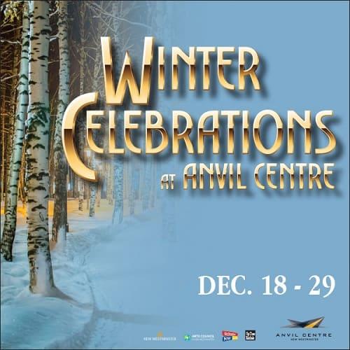 Anvil Centre presents Winter Celebrations