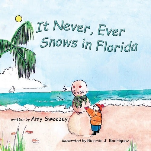 It Never, Ever Snows in Florida – By Amy Sweezey