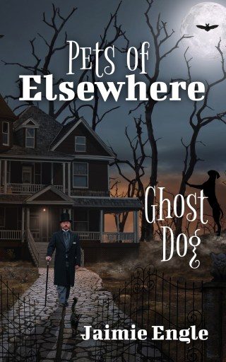 Pets of Elsewhere – Ghost Dog, book 1